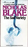 The Sad Variety (0060804955) by Blake, Nicholas