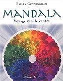 echange, troc Bailey Cunningham - Mandala : Voyage vers le centre