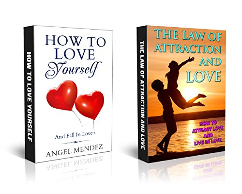 Agnel Mendez - How to Love and The Law of Attraction and Love box set: Learn How to Love and Love Yourself and How to Use the Law of Attarction and Love (attract love, ... attract women, attract men, love)