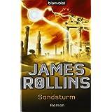 """Sandsturm: Romanvon """"James Rollins"""""""