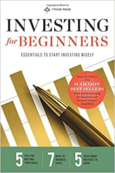 Investing For Beginners: Essentials To Start Investing Wisely