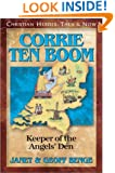 Corrie ten Boom: Keeper of the Angels' Den (Christian Heroes: Then & Now)