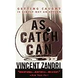 As Catch Can ~ Vincent Zandri