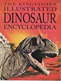 The Kingfisher Illustrated Dinosaur Encyclopedia (0753405369) by Burnie, David