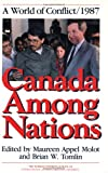 img - for Canada Among Nations 1987: A World of Conflict book / textbook / text book