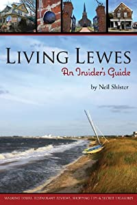 Living Lewes: An Insider's Guide by Mulberry Street Press, LLC