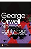 Nineteen Eighty-Four: The Annotated Edit...