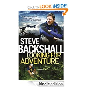 Amazon.com: Looking for Adventure eBook: Steve Backshall ...