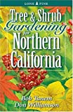 Tree and Shrub Gardening for Northern California