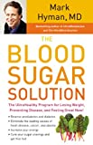 The Blood Sugar Solution: The UltraHealthy Program for Losing Weight, Preventing Disease, and Feeling Great Now! (Your Coach in a Box)