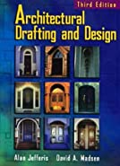 Architectural Drafting and Design by Jefferis, Alan