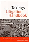 Takings Litigation Handbook : Defending Takings Challenges to Land Use Regulations