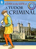 img - for Tudor Criminal (Day in the Life) book / textbook / text book