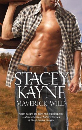 Maverick Wild (Harlequin Historical Series), STACEY KAYNE