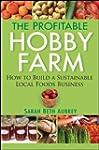 The Profitable Hobby Farm, How to Bui...