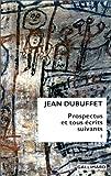 echange, troc Jean Dubuffet - Prospectus et tous écrits suivants, tome 1