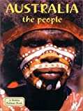 Australia the People (Lands, Peoples, & Cultures)