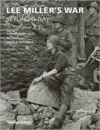 Lee Miller's War written by Antony Penrose