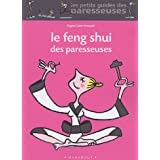 Le Feng Shui des paresseusespar Rgine Saint-Arnauld