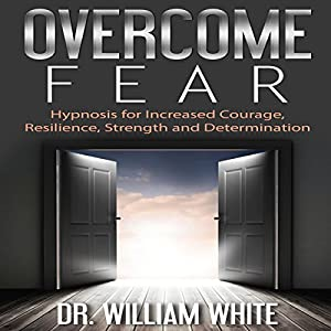 Overcome Fear Audiobook