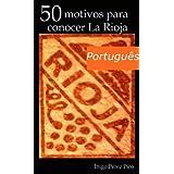 50 razões para visitar La Rioja, (Espanha).
