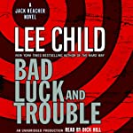 Bad Luck and Trouble: A Jack Reacher Novel (       UNABRIDGED) by Lee Child Narrated by Dick Hill