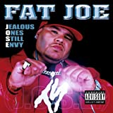Jealous Ones Still Envy (Jose) ~ Fat Joe
