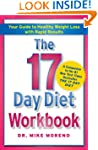 The 17 Day Diet Workbook: Your Guide...