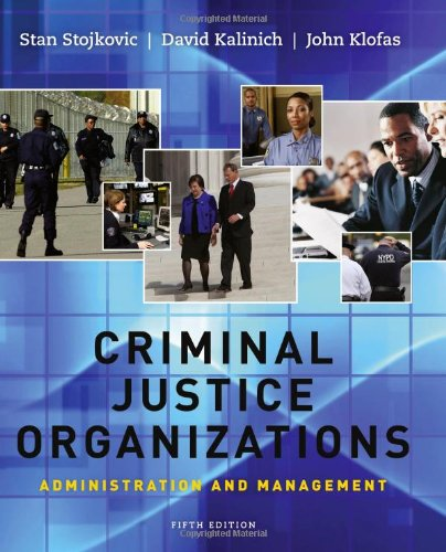 Criminal Justice Organizations: Administration and...