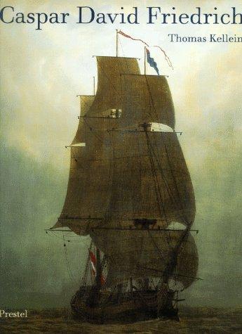 [Thomas Kellein] Caspar David Friedrich. Der kuenstlerische Weg