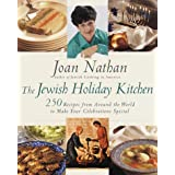 The Jewish Holiday Kitchen: 250 Recipes from Around the World to Make Your Celebrations Special ~ Joan Nathan
