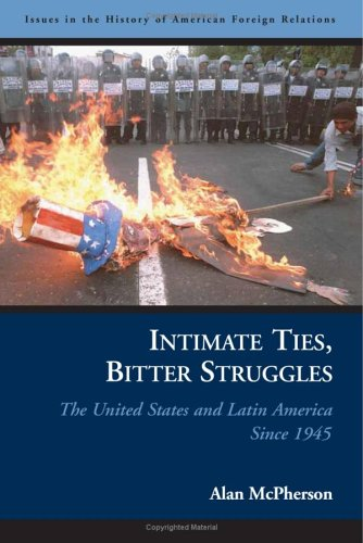 Intimate Ties, Bitter Struggles: The United States and...