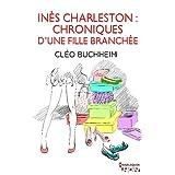 Inès Charleston : chroniques d'une fille branchée