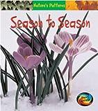 From Season to Season (Nature's Patterns)