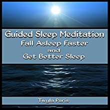 Guided Sleep Meditation: Fall Asleep Faster and Get Better Sleep  by Twyla Paris Narrated by Deanna Sanders