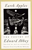 Earth Apples: The Poetry of Edward Abbey (0312134797) by Edward Abbey