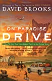 On Paradise Drive: How We Live Now (And Always Have) in the Future Tense (0743227395) by Brooks, David