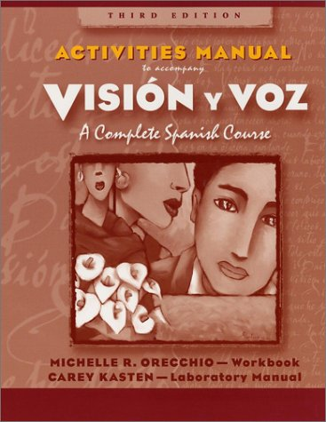Activities Manual Vision y Voz: A Complete Spanish Course