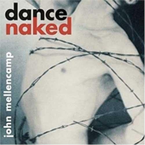 John Mellencamp - Dance Naked (Single) - Zortam Music