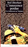 L'innocence perdue. Un Américain au Vietnam (French Edition) (2020133571) by Sheehan, Neil
