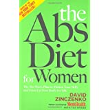 The Abs Diet for Women: The Six-Week Plan to Flatten Your Belly and Firm Up Your Body for Life ~ David Zinczenko