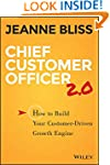 Chief Customer Officer 2.0: How to Bu...