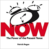 Now: Discovering the Power of the Present Tense (0740728989) by Regan, Patrick
