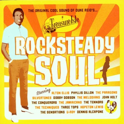 Rocksteady Soul: The Original Cool Sound Of Duke Reid's Treasure Isle