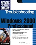 Windows 2000 Troubleshooting (Network Professionals Library) (007212332X) by Ivens, Kathy