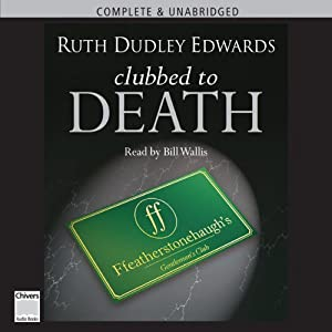 Clubbed to Death | [Ruth Dudley Edwards]