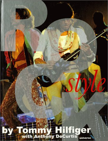 Rock Style: A Book of Rock, Hip-Hop, Pop, R&B, Punk, Funk and the Fashions That Give Looks to Those Sounds
