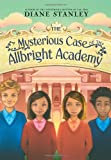 The Mysterious Case of the Allbright Academy (0060858176) by Stanley, Diane