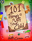 101 Things To Do With Your Child