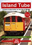 Island Tube: A look at Tube Trains on the Isle of Wight
